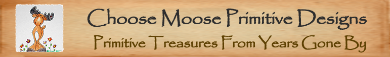 Choose Moose Primitive Designs header image
