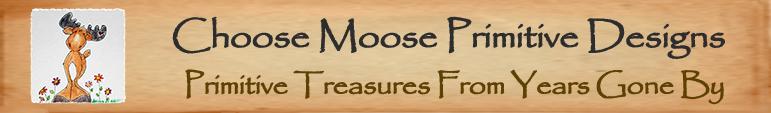 Choose Moose Primitive Designs header image